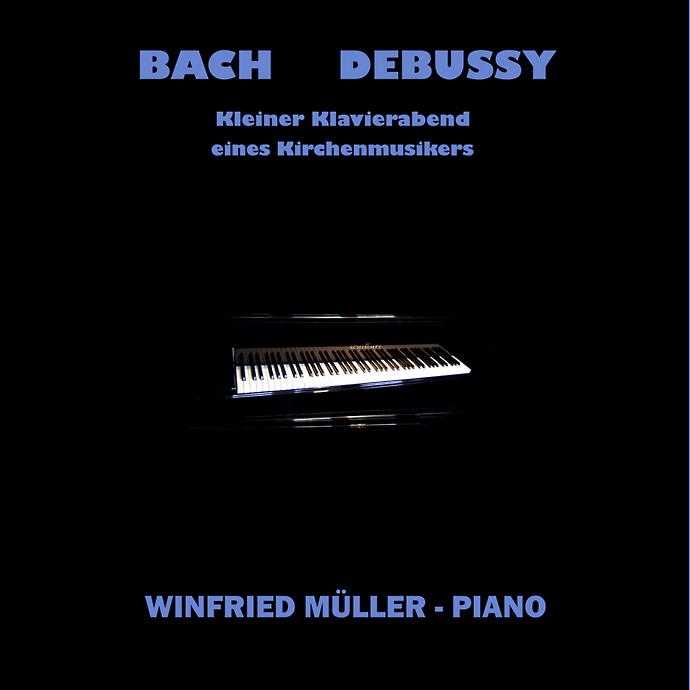 CD Winfried Müller spielt Bach und Debussy