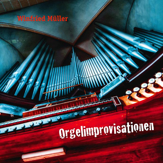 CD Orgelimprovisationen von und mit Winfried Müller